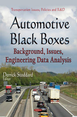 Automotive Black Boxes: Background, Issues, Engineering Data Analysis (Hardback)
