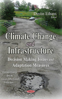 Climate Change & Infrastructure: Decision Making Issues & Adaptation Measures (Hardback)