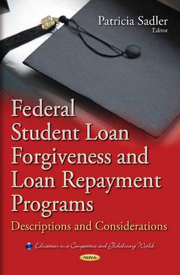 Federal Student Loan Forgiveness & Loan Repayment Programs: Descriptions & Considerations (Hardback)