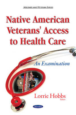Native American Veterans' Access to Health Care: An Examination (Paperback)
