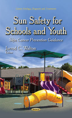 Sun Safety for Schools & Youth: Skin Cancer Prevention Guidance (Hardback)