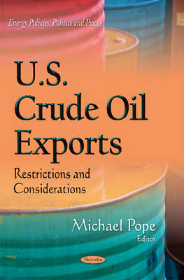 U.S. Crude Oil Exports: Restrictions & Considerations (Paperback)
