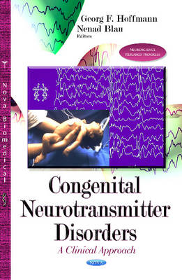 Congenital Neurotransmitter Disorders: A Clinical Approach (Hardback)