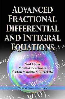 Advanced Fractional Differential & Integral Equations (Hardback)