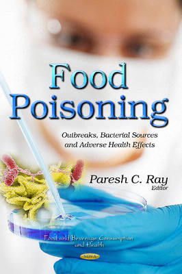 Food Poisoning: Outbreaks, Bacterial Sources & Adverse Health Effects (Hardback)