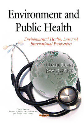 Environment & Public Health: Environmental Health, Law & International Perspectives (Hardback)