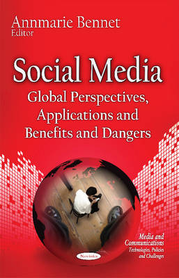 Social Media: Global Perspectives, Applications & Benefits & Dangers (Paperback)