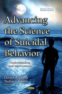 Advancing the Science of Suicidal Behavior: Understanding & Intervention (Hardback)