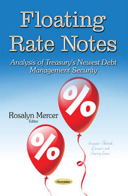 Floating Rate Notes: Analysis of Treasury's Newest Debt Management Security (Paperback)