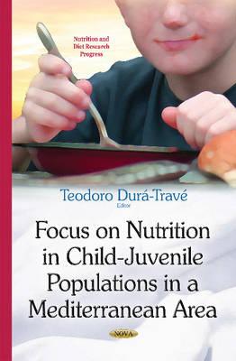 Focus on Nutrition in Child-Juvenile Populations in a Mediterranean Area (Hardback)