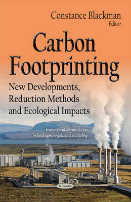 Carbon Footprinting: New Developments, Reduction Methods & Ecological Impacts (Paperback)