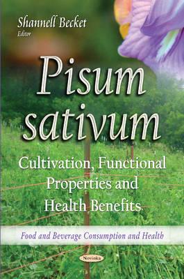 Pisum sativum: Cultivation, Functional Properties & Health Benefits (Paperback)
