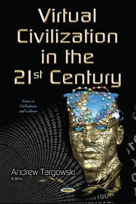 Virtual Civilization in the 21st Century (Hardback)