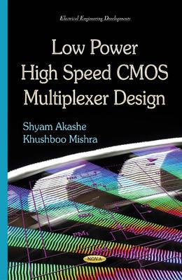 Low Power High Speed CMOS Multiplexer Design (Hardback)