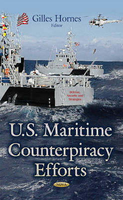 U.S. Maritime Counterpiracy Efforts (Hardback)