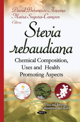 Stevia Rebaudiana: Chemical Composition, Uses & Health Promoting Aspects (Hardback)