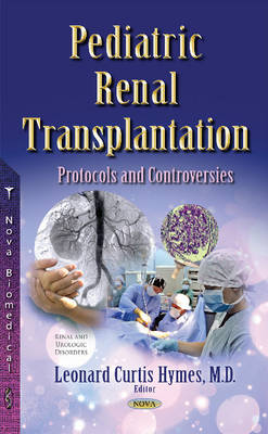 Pediatric Renal Transplantation: Protocols & Controversies (Paperback)