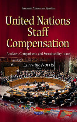 United Nations Staff Compensation: Analyses, Comparisons & Sustainability Issues (Hardback)