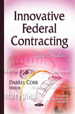 Innovative Federal Contracting: Case Studies (Hardback)