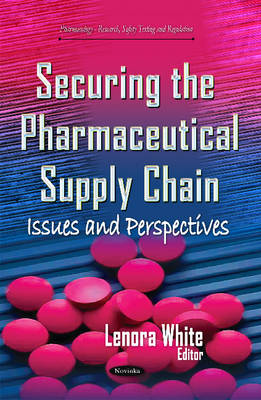 Securing the Pharmaceutical Supply Chain: Issues & Perspectives (Paperback)