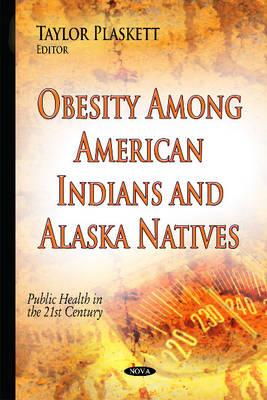 Obesity Among American Indians & Alaska Natives (Hardback)