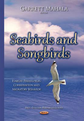 Seabirds & Songbirds: Habitat Preferences, Conservation & Migratory Behavior (Hardback)