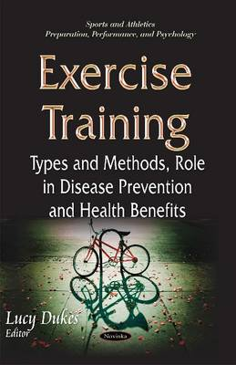 Exercise Training: Types & Methods, Role in Disease Prevention & Health Benefits (Paperback)