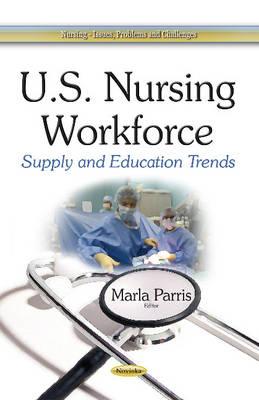 U.S. Nursing Workforce: Supply & Education Trends (Paperback)