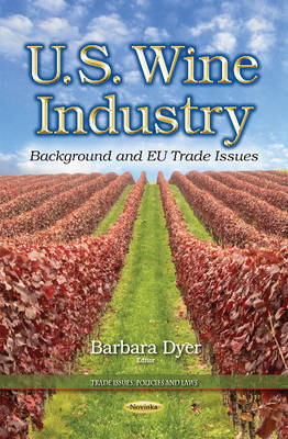 U.S. Wine Industry: Background & EU Trade Issues (Paperback)