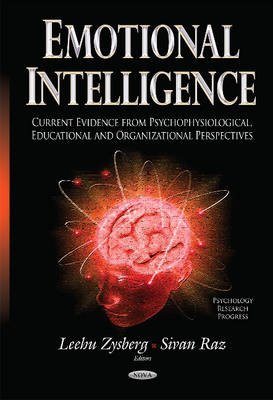 Emotional Intelligence: Current Evidence from Psychophysiological, Educational & Organizational Perspectives (Hardback)
