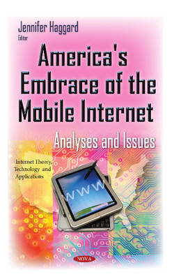America's Embrace of the Mobile Internet: Analyses & Issues (Hardback)