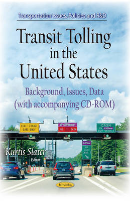 Transit Tolling in the United States: Background, Issues, Data (Paperback)