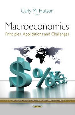 Macroeconomics: Principles, Applications & Challenges (Paperback)