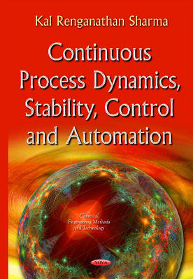 Continuous Process Dynamics, Stability, Control & Automation (Hardback)