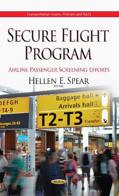 Secure Flight Program: Airline Passenger Screening Efforts (Hardback)