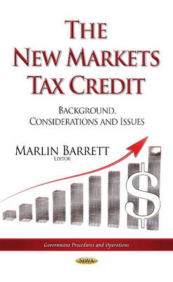 New Markets Tax Credit: Background, Considerations & Issues (Hardback)