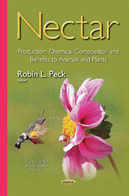 Nectar: Production, Chemical Composition & Benefits to Animals & Plants (Hardback)