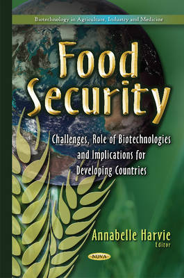 Food Security: Challenges, Role of Biotechnologies & Implications for Developing Countries (Hardback)