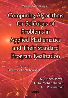 Computing Algorithms of Solution of Problems of Applied Mathematics & Their Standard Program Realization: Part 1 -- Deterministic Mathematics (Hardback)