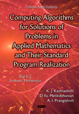 Computing Algorithms of Solution of Problems of Applied Mathematics & Their Standard Program Realization: Part 2 -- Stochastic Mathematics (Hardback)