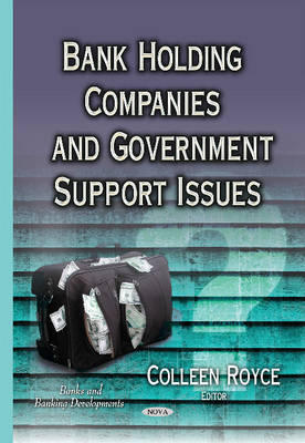 Bank Holding Companies & Government Support Issues (Hardback)