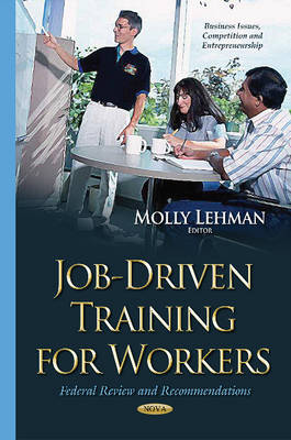 Job-Driven Training for Workers: Federal Review & Recommendations (Hardback)