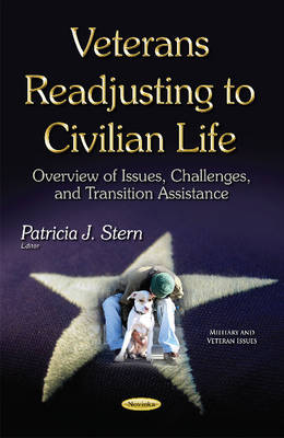 Veterans Readjusting to Civilian Life: Overview of Issues, Challenges & Transition Assistance (Paperback)