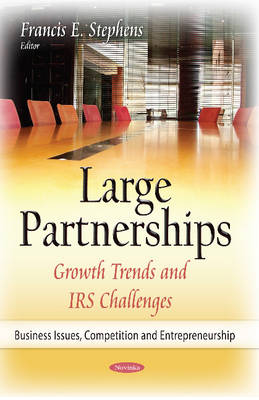 Large Partnerships: Growth Trends & IRS Challenges (Paperback)