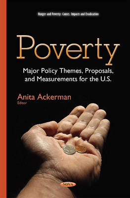 Poverty: Major Policy Themes, Proposals & Measurements for the U.S. (Hardback)