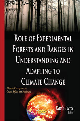Role of Experimental Forests & Ranges in Understanding & Adapting to Climate Change (Hardback)