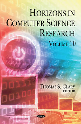 Horizons in Computer Science Research: Volume 10 (Hardback)