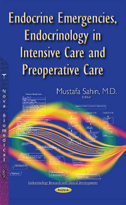 Endocrine Emergencies, Endocrinology in Intensive Care & Preoperative Care (Paperback)