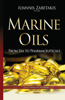 Marine Oils: From Sea to Pharmaceuticals (Hardback)