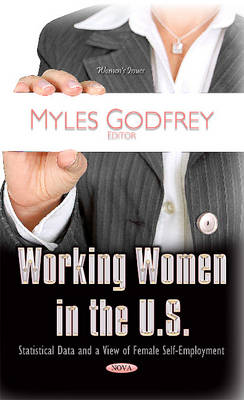 Working Women in the U.S.: Statistical Data & a View of Female Self-Employment (Hardback)